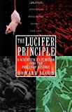 img - for The Lucifer Principle: A Scientific Expedition into the Forces of History book / textbook / text book