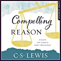 Compelling Reason Audiobook by C. S. Lewis Narrated by Peter Noble