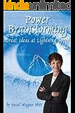 Power Brainstorming: Great Ideas at Lightning Speed (Brainiance Business Books Book 1)