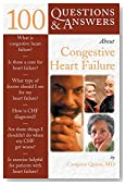 100 Questions  &  Answers About Congestive Heart Failure (100 Questions and Answers About...)