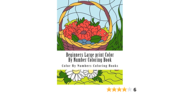 Amazon Com Beginners Large Print Color By Number Coloring Book For Adult Seniors And Children 9781976378959 Coloring Books Color By Numbers Books