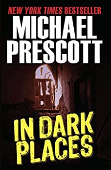 In Dark Places by [Prescott, Michael]