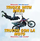 Tricks With Bikes/ Trucos con la moto (Motorcycles: Made for Speed / Motocicletas a Toda Velocidad) (English and Spanish Edition)