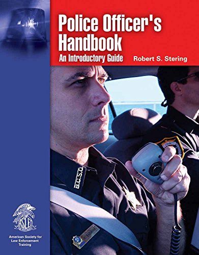 (Police Officer's Handbook: An Introductory Guide )