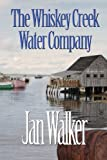 The Whiskey Creek Water Company, Jan Walker, 0984840052