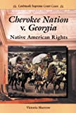 img - for Cherokee Nation V. Georgia: Native American Rights (Landmark Supreme Court Cases) book / textbook / text book
