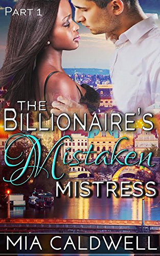 Search : The Billionaire's Mistaken Mistress - Part 1 (Contemporary BWWM Romance)