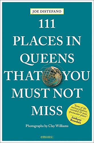 111 Places in Queens That You Must Not Miss cover