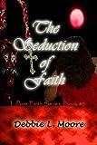The Seduction of Faith (Pure Faith Series Book 3)