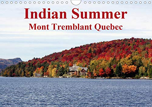 Indian Summer Mont Tremblant Quebec 2020: Indian Summer at Mount Tremblant Lodge in Quebec, Canada, is known world-wide for its summer and winter leasure activities (Calvendo Places)
