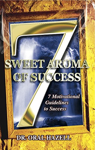 (SWEET AROMA OF SUCCESS: 7 Guidelines To Success)