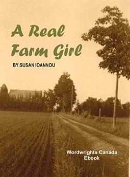 A Real Farm Girl by [Ioannou, Susan]