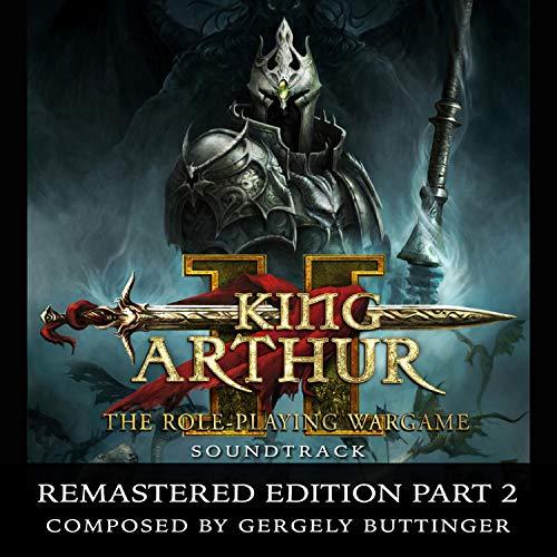 King Arthur the Roleplaying Wargame 2 Remastered, Pt. 2 (Original Game Soundtrack)
