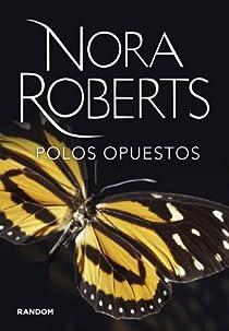 Polos Opuestos par Nora Roberts