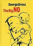 George Grosz: the Big No, Lutz Becker, 1853323004