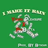 I Make It Rain (feat. P-Butta) [Explicit]