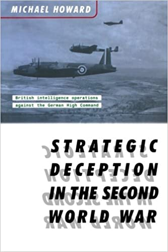 Strategic Deception In The Second World War Michael Eliot Howard