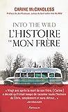 into the wild l histoire de mon fr?re la traversee de french edition