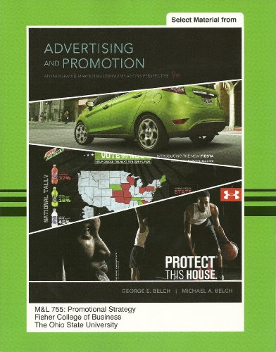 Advertising and Promotion, 9th Ed. (Selected Material) - M&L 755: Promotional Strategy - The Ohio State University (