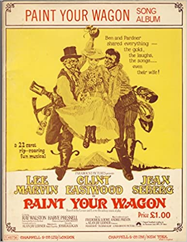 Paint Your Wagon Song Album - 10 Songs From The Musical (Sheet Music)