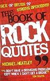Book of Rock Quotes, Michael Heatley, 1847724183