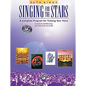 Singing for the Stars: A Complete Program for...