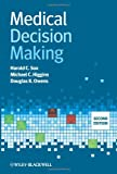 Medical Decision Making, Harold C. Sox and Michael C. Higgins, 0470658665
