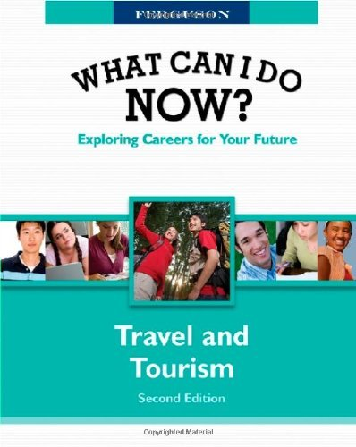 What Can I Do Now!: Travel and Tourism (What Can I Do Now?)