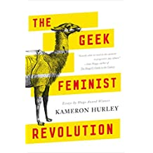The Geek Feminist Revolution: Essays