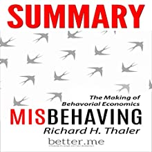 Summary of Misbehaving: The Making of Behavioral Economics by Richard Thaler: With In-Depth Analysis and Information Audiobook by better.me Narrated by Joe Wosik