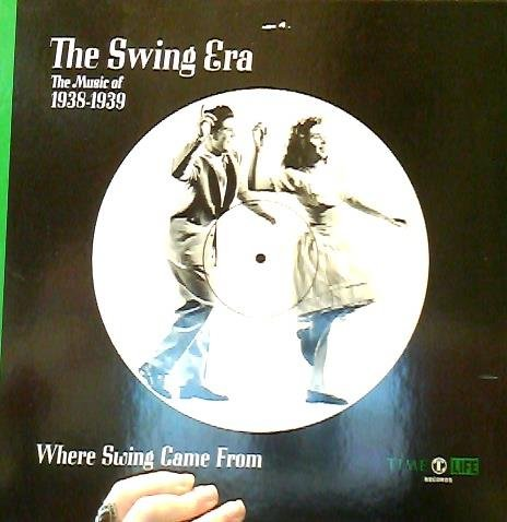 Swing Era (The Swing Era: The Music of 1938-1939 (Where Swing Came From))