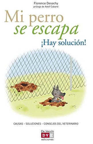 Mi perro se escapa ¡Hay solución! (Spanish Edition) by [Desachy,