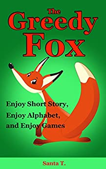 Children's Books:The Greedy Fox(Bedtime Stories for Kids Age 3-9):Young Readers:Books for Kids