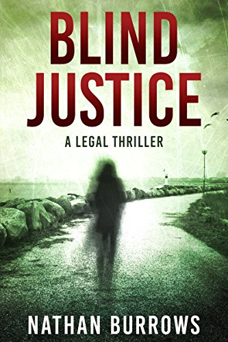 Blind Justice: A legal thriller by [Burrows, Nathan]