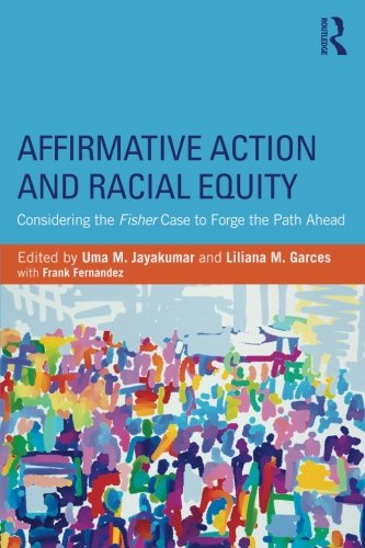 Affirmative Action And Racial Equity: Considering The Fisher Case To Forge The Path Ahead