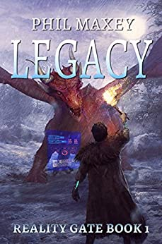 Legacy (Reality Gate Book 1) by [Maxey, Phil]