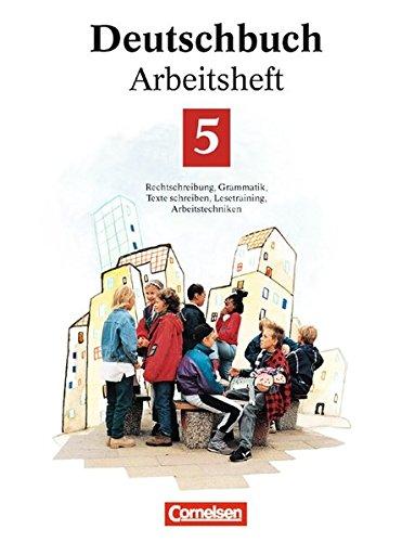 Deutschbuch Gymnasium - Allgemeine Ausgabe/Bisherige Fassung: Deutschbuch 5 - Arbeitsheft - Rechtschreibung, Grammatik, Texte schreiben, Lesetraining, Arbeitstechniken