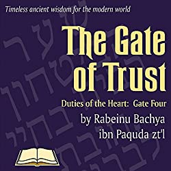Chovos Halevavos - Duties of the Heart: Shaar HaBitachon - Gate of Trust in God