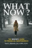 What Now?: A Widow's Guide to Financial Independence