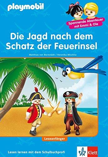Playmobil - Die Jagd nach dem Schatz der Feuerinsel: PLAYMOBIL Piraten - Lesen lernen - Leseanfänger (PLAYMOBIL Spannende Abenteuer mit Emmi & Ole)