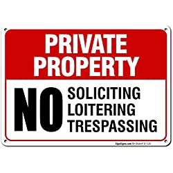 Private Property Sign, No Soliciting No Loitering No Trespassing, 10x14 Rust Free Aluminum UV Printed, Easy to Mount Weather Resistant Long Lasting Ink Made in USA by SIGO SIGNS