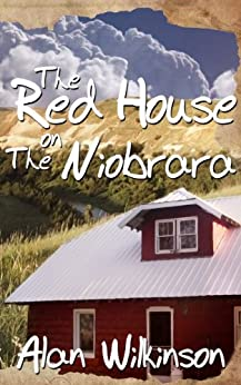 The Red House On The Niobrara by [Wilkinson, Alan]