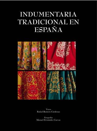 Descargar Libro Indumentaria Tradicional En España Rafael Romero Cárdenas