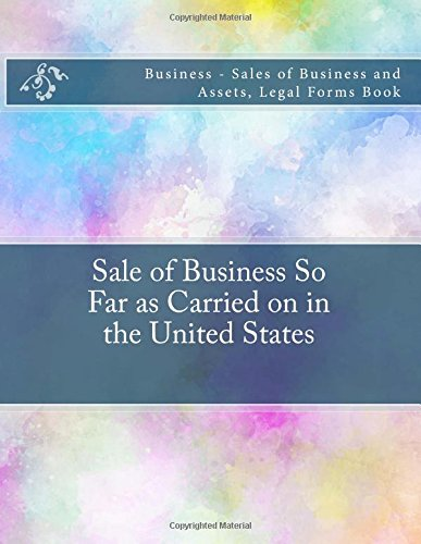 Download Sale of Business So Far as Carried on in the United States: Business - Sales of Business and Assets, Legal Forms Book pdf epub