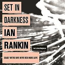 Set In Darkness   Livre audio Auteur(s) : Ian Rankin Narrateur(s) : James Macpherson