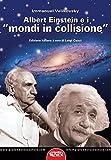 Albert Einstein e i «mondi in collisione»