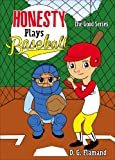 Honesty Plays Baseball, D. G. Flamand, 1625100450