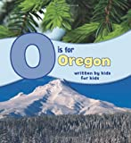 O Is for Oregon, Winterhaven Elementary Staff, 0882407473