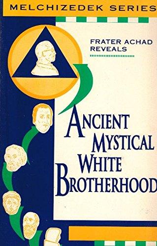 Ancient Mystical White Brotherhood (Malchizedek Series)