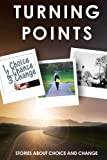 img - for Turning Points: Stories about Choice and Change book / textbook / text book